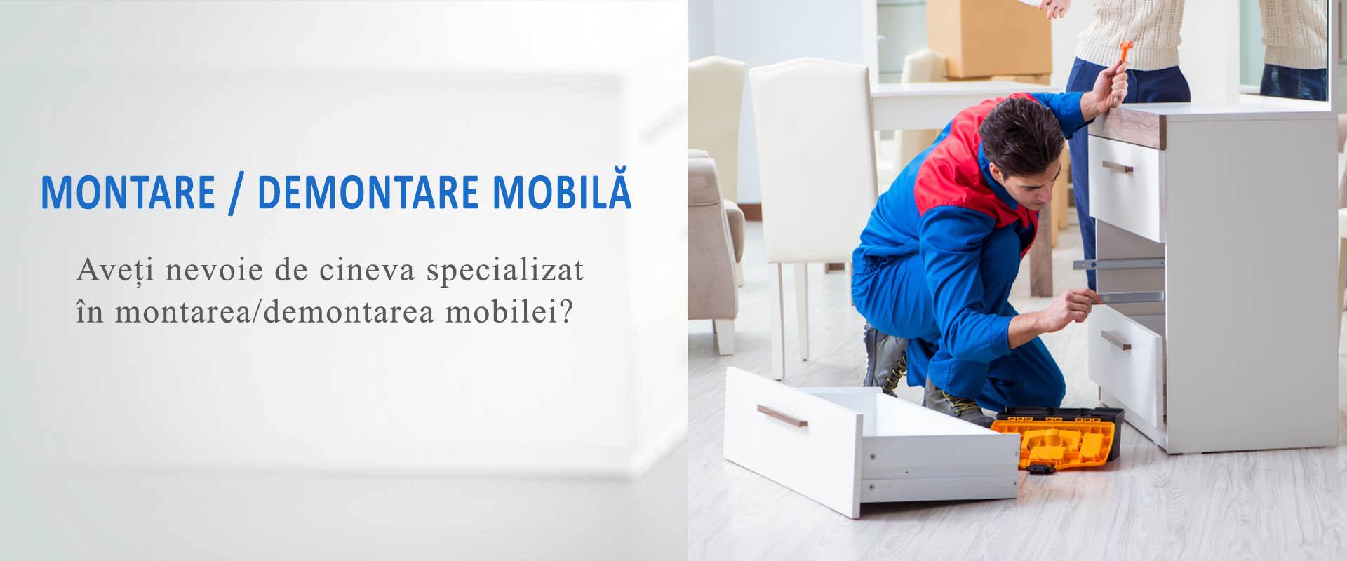 Montare si demontare mobila Bucuresti